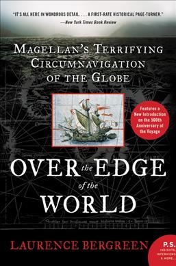 Over the Edge of the World, Updated Edition : Magellan's Terrifying Circumnavigation of the Globe