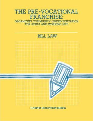 The Pre-Vocational Franchise