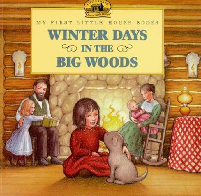 Winter Days in the Big Woods Picture Book