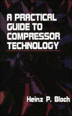 practical guide to compressor technology heinz p bloch rh bookdepository com A Practical Guide to Dragons practical guide to compressor technology
