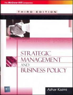 Strategic Management And Business Policy Kazmi 9780070263628