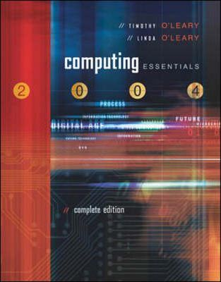 Computing Essentials 2004 Complete Ediion with Powerweb CD and O'Leary Expansion CD