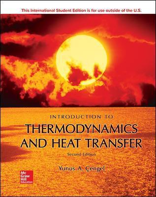Introduction To Thermodynamics and Heat Transfer : Yunus A