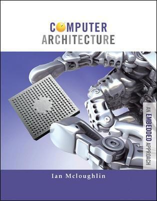 Computer Architecture: An Embedded Approach