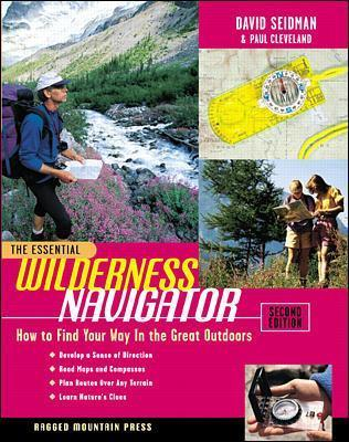 Essential Wilderness Navigator: How to Find Your Way in the Great Outdoors