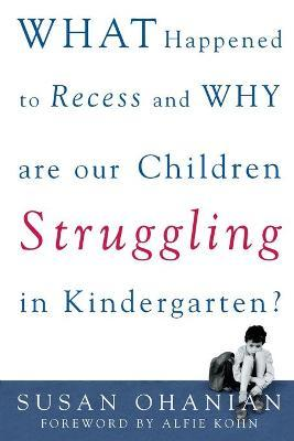 What Happened to Recess and Why is My Child Struggling in Kindergarten?