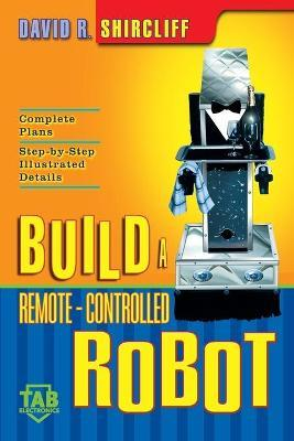 Build Your Own Remote-controlled Robot