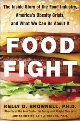 Food Fight : The Inside Story of America's Obesity Crisis - and What We Can Do About it