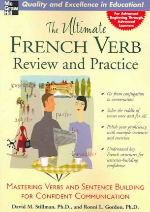 The Ultimate French Verb Review and Practice : Mastering Verbs and Sentence Building for Confident Comunication
