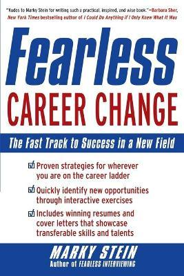 Fearless Career Change: The Fast Track to Success in a New Field