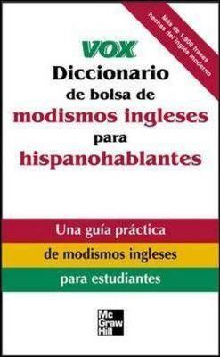 Vox Diccionario De Bolsa De Modismos Ingleses Para Hispanohablantes  English Idioms for Spanish Speakers