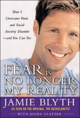 Fear is No Longer My Reality  How I Overcame Panic and Social Anxiety Disorder and You Can Too
