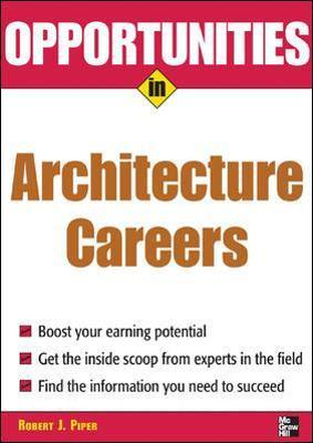 Opportunities in Architecture Careers, revised edition