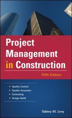 Project Management in Construction : Sidney Levy : 9780071464178