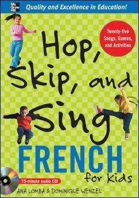 Hop, Skip, and Sing French (Book + Audio CD) : An Interactive Audio Program for Kids
