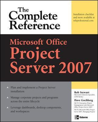 Microsoft (R) Office Project Server 2007: The Complete Reference
