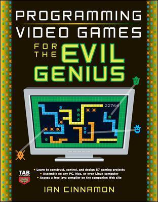 Programming Video Games For The Evil Genius Ian Cinnamon - Programming games