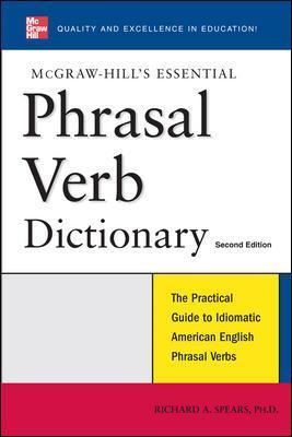 McGraw-Hill's Essential Phrasal Verbs Dictionary