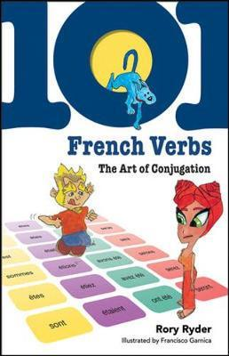 101 French Verbs : The Art of Conjugation