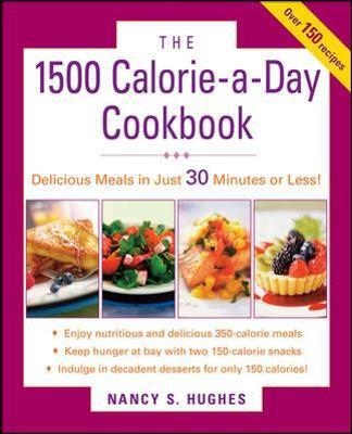 The 1500-Calorie-a-Day Cookbook – Nancy S. Hughes