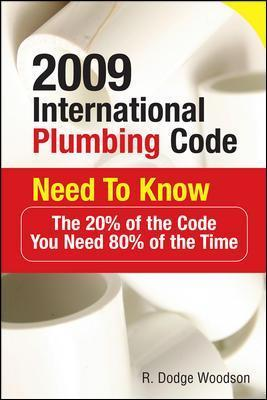 2009 International Plumbing Code Need to Know The 20% of the Code You Need 80% of the Time