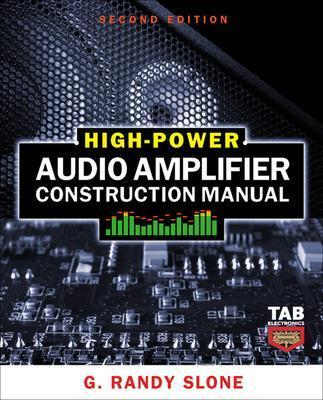 high power audio amplifier construction manual g randy slone rh bookdepository com high-power audio amplifier construction manual 2nd edition high-power audio amplifier construction manual by g. randy slone