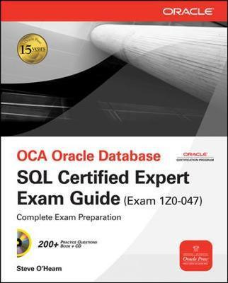 OCE Oracle Database SQL Certified Expert Exam Guide (Exam 1z0-047): Exam 1Z0-047