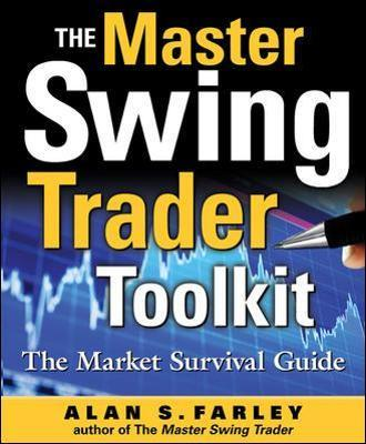 The Master Swing Trader Toolkit : The Market Survival Guide