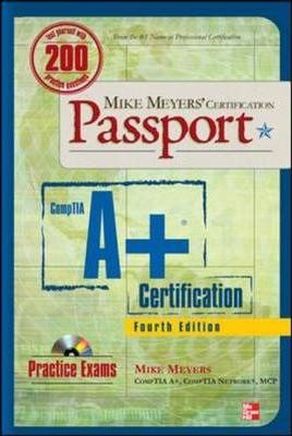 Mike Meyers' CompTIA A+ Certification Passport: Exams 220-701 and 220-702
