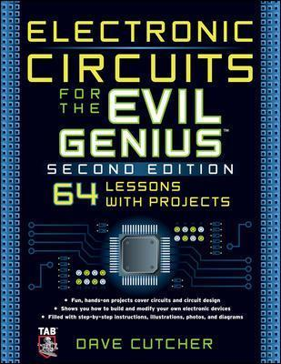 Electronic Circuits for the Evil Genius 2/E : Dave Cutcher ...