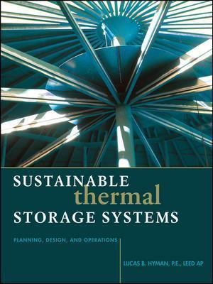 Sustainable Thermal Storage Systems Planning Design and Operations