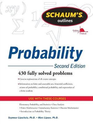 Schaum's Outline of Probability, Second Edition : Seymour
