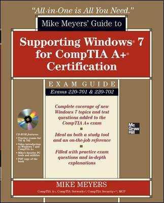 Mike Meyers' Guide to Supporting Windows 7 for CompTIA A+ Certification (Exams 701 & 702): Mike Meyers' Guide to Supporting Windows 7 for CompTIA A+ Certification (Exams 701 & 702) (SET 2)