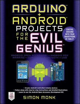 Arduino + Android Projects for the Evil Genius: Control