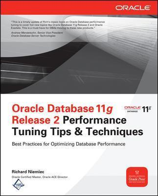 Oracle Database 11g Release 2 Performance Tuning Tips & Techniques