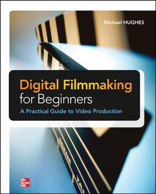 Digital Filmmaking for Beginners