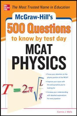 McGraw-Hill's 500 MCAT Physics Questions to Know  Test Day