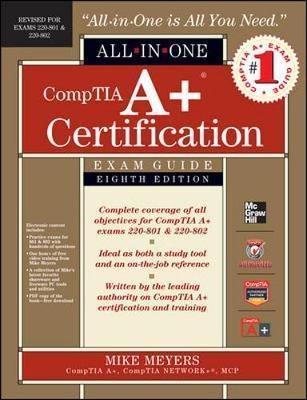 CompTIA A+ Certification All-in-one Exam Guide (Exams 220-801 & 220-802)