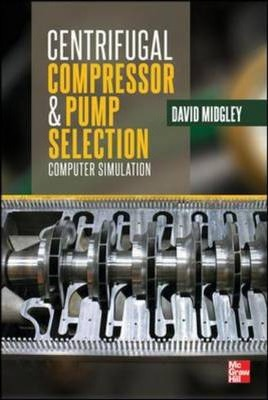 Centrifugal Compressor and Pump Selection : David H  Midgley
