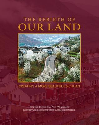 Rebirth of Our Land: Creating a More Beautiful Sichuan