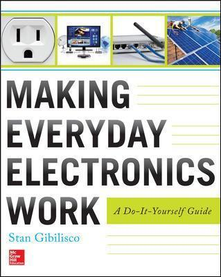 Making everyday electronics work a do it yourself guide stan making everyday electronics work a do it yourself guide solutioingenieria Choice Image