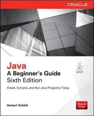 java a beginner s guide sixth edition herbert schildt rh bookdepository com Java Book Java Programming Course
