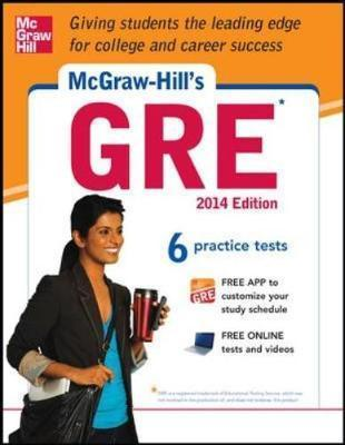 McGraw-Hill's GRE 2014: Strategies + 6 Practice Tests + Test Planner App