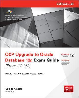 OCP Upgrade to Oracle Database 12c Exam Guide (Exam 1Z0-060) : Sam