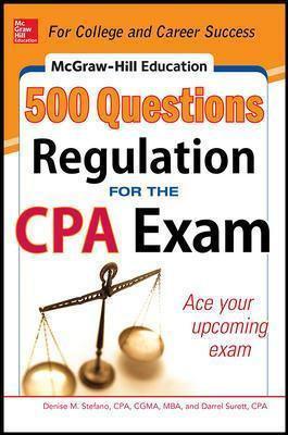 McGraw-Hill Education 500 Regulation Questions for the CPA