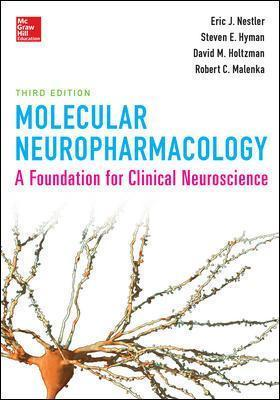 Molecular Neuropharmacology: A Foundation for Clinical Neuroscience, Third Edition - Eric J. Nestler, Steven E. Hyman, Robert C. Malenka