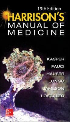 Harrisons Manual of Medicine - Dennis L. Kasper, Anthony S. Fauci, Stephen L. Hauser, Dan L. Longo, J. Larry Jameson, Joseph Loscalzo