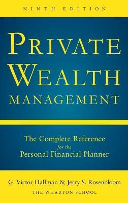Private Wealth Management The Complete Reference for the Personal Financial Planner, Ninth Edition