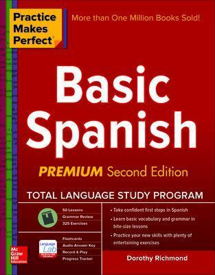 Practice Makes Perfect Basic Spanish, Second Edition