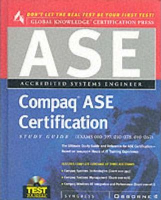 Compaq ASE Certification Study Guide (Exams 10-056, 10-057
